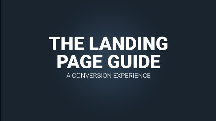 The Landing Page Guide - A Conversion Experience